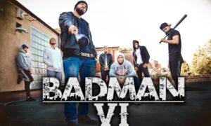 Badman 6 by Humza Productions